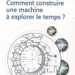 Comment construire une machine à explorer le temps ?
